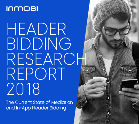 In-App Header Bidding Research Report: 2018: The Current